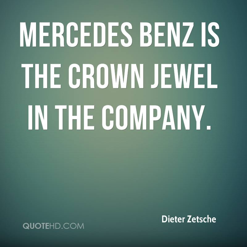 Mercedes Benz is the crown jewel in the company.