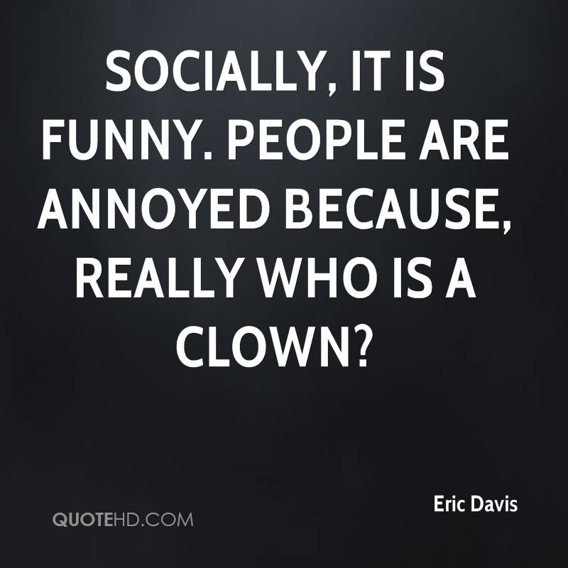 People Are Funny Quotes: Eric Davis Quotes