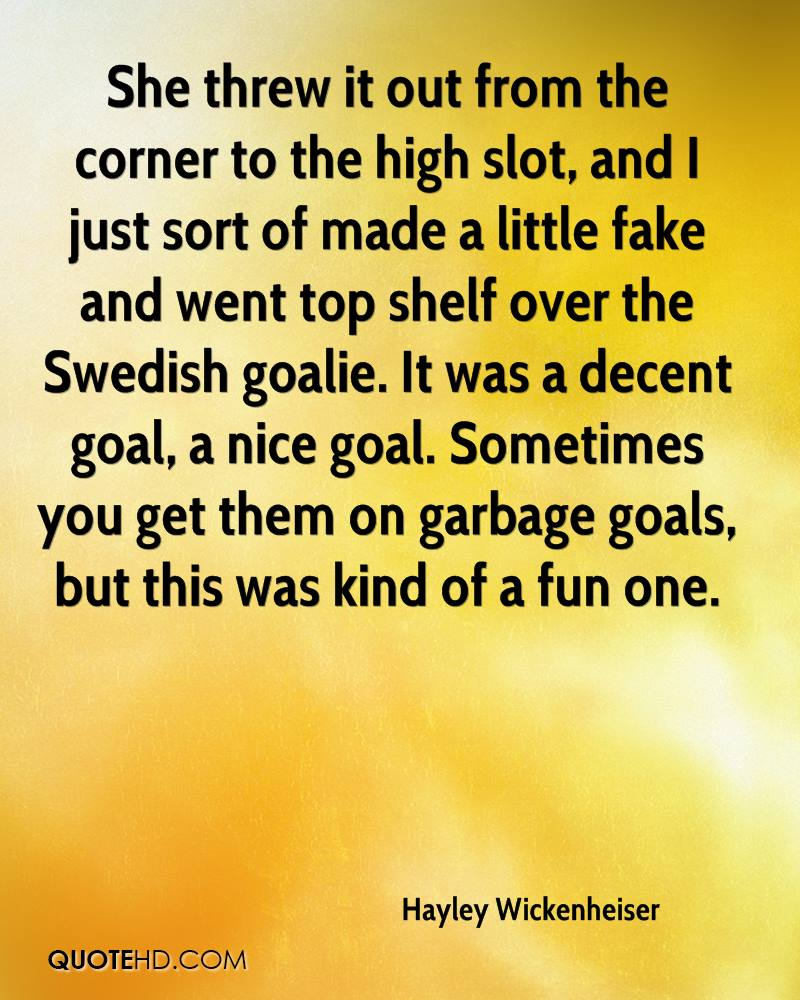 She threw it out from the corner to the high slot, and I just sort of made a little fake and went top shelf over the Swedish goalie. It was a decent goal, a nice goal. Sometimes you get them on garbage goals, but this was kind of a fun one.