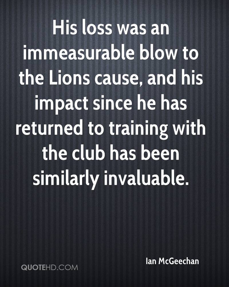 His loss was an immeasurable blow to the Lions cause, and his impact since he has returned to training with the club has been similarly invaluable.