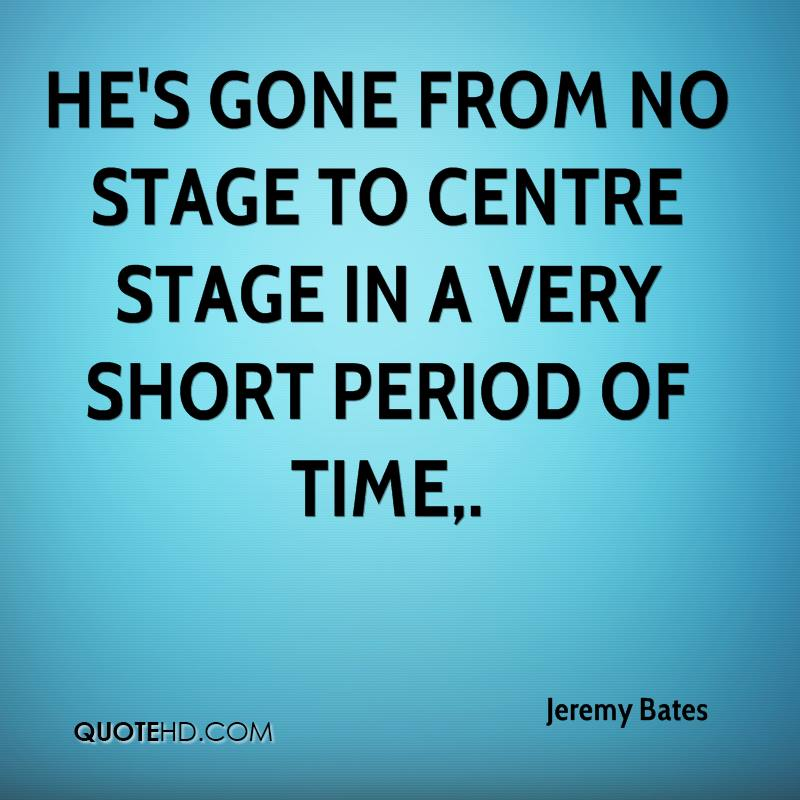 He's gone from no stage to centre stage in a very short period of time.