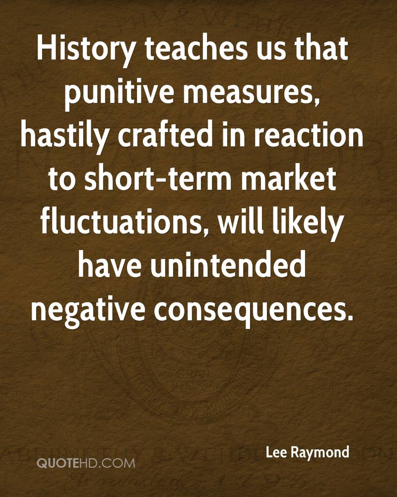 History teaches us that punitive measures, hastily crafted in reaction to short-term market fluctuations, will likely have unintended negative consequences.