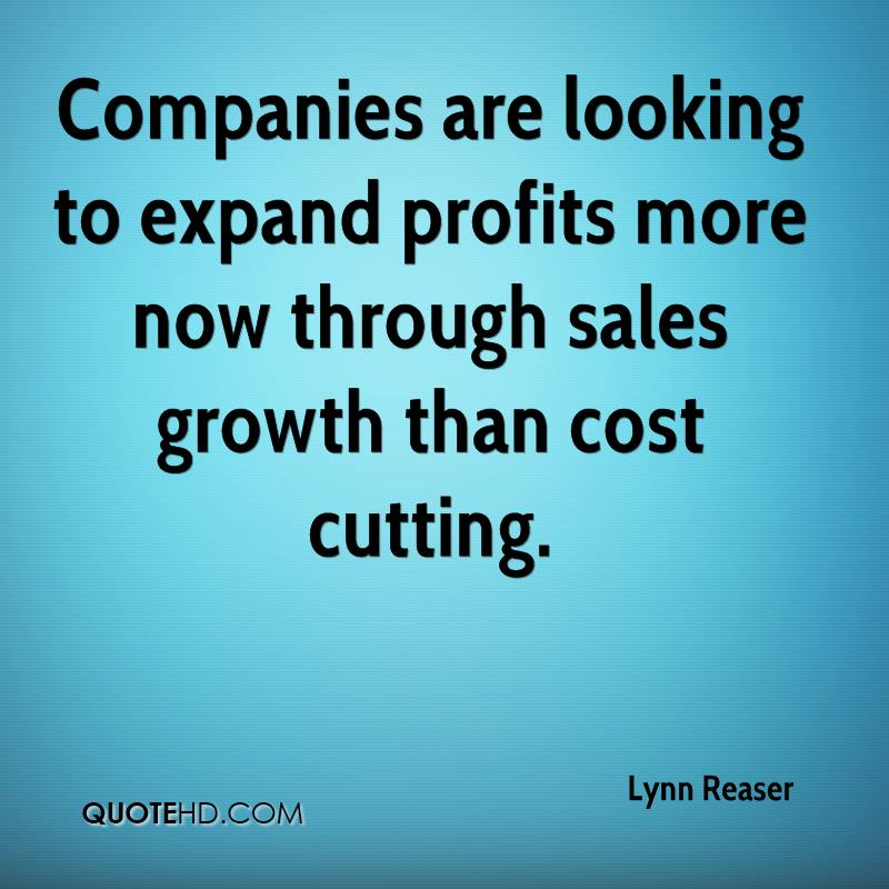 Companies are looking to expand profits more now through sales growth than cost cutting.
