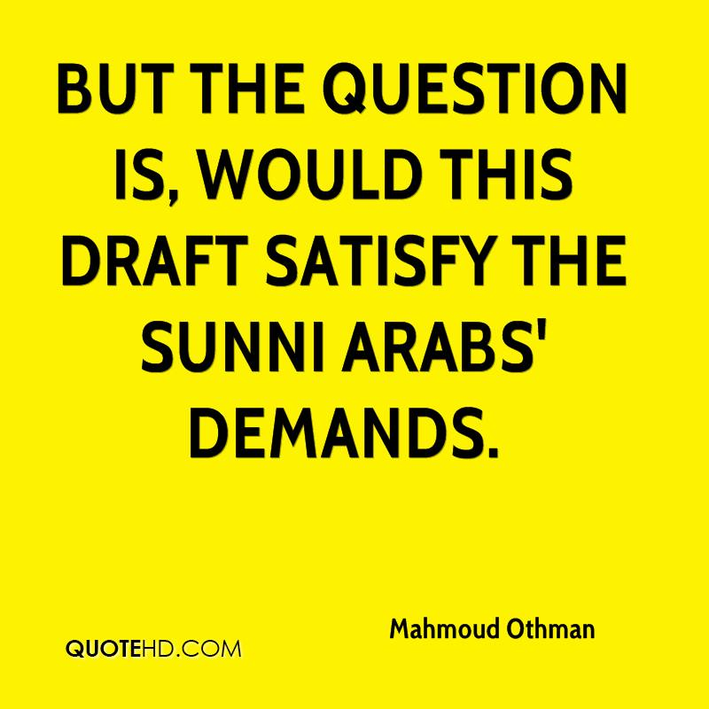 but the question is, would this draft satisfy the Sunni Arabs' demands.