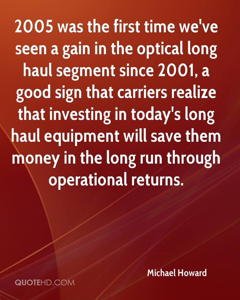 2005 was the first time we've seen a gain in the optical long haul segment since 2001, a good sign that carriers realize that investing in today's long haul equipment will save them money in the long run through operational returns.