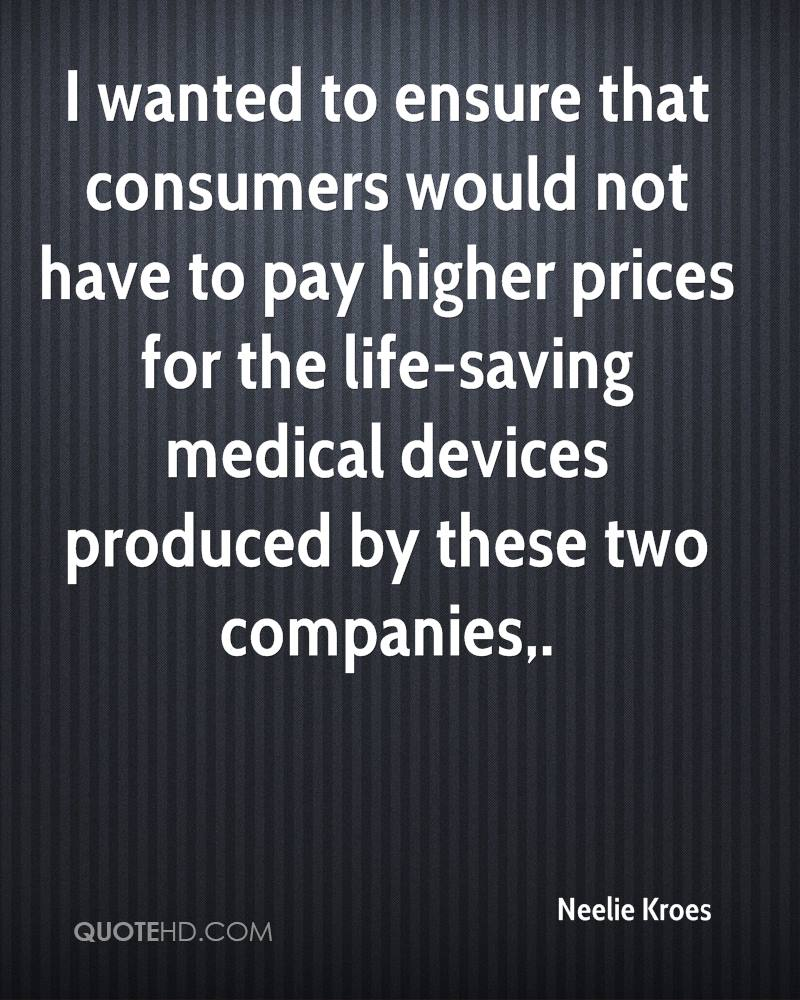 I wanted to ensure that consumers would not have to pay higher prices for the life-saving medical devices produced by these two companies.