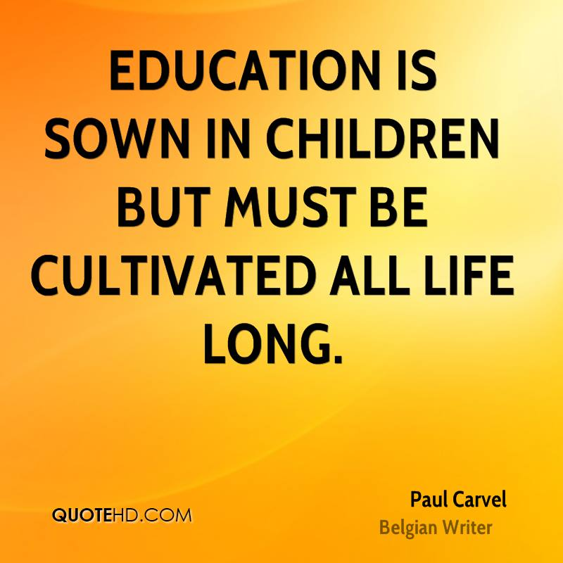 Education And Life Quotes Prepossessing Paul Carvel Quotes  Quotehd