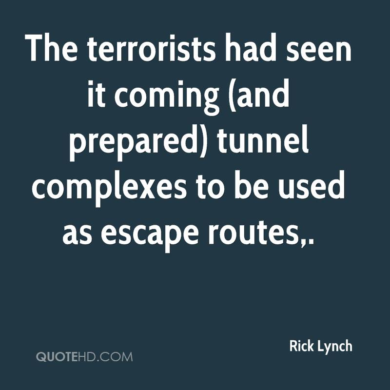 The terrorists had seen it coming (and prepared) tunnel complexes to be used as escape routes.