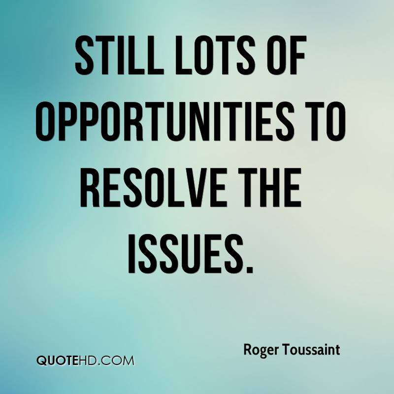 still lots of opportunities to resolve the issues.