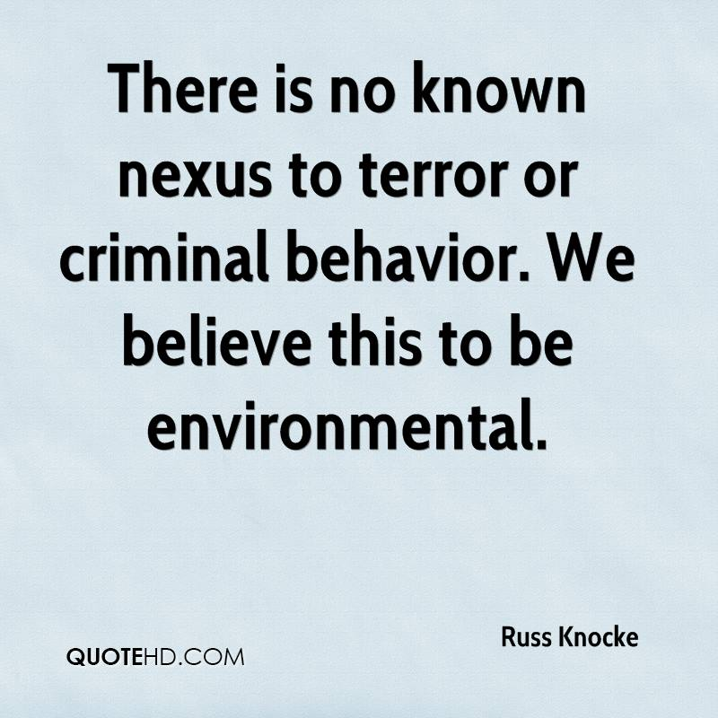 There is no known nexus to terror or criminal behavior. We believe this to be environmental.