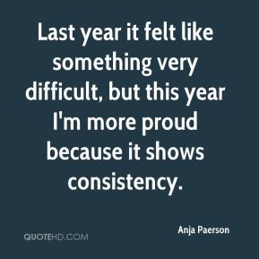 Last year it felt like something very difficult, but this year I'm more proud because it shows consistency.