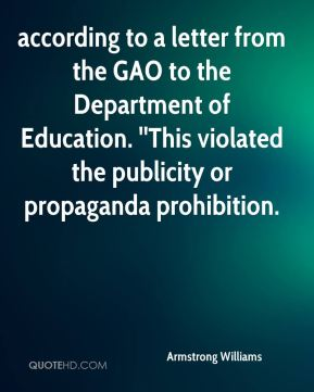 according to a letter from the GAO to the Department of Education. ''This violated the publicity or propaganda prohibition.