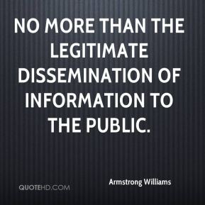 no more than the legitimate dissemination of information to the public.