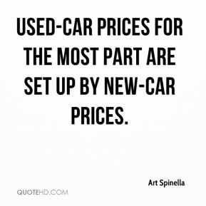 Art Spinella - Used-car prices for the most part are set up by new-car prices.