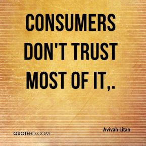 Consumers don't trust most of it.