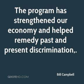 The program has strengthened our economy and helped remedy past and present discrimination.