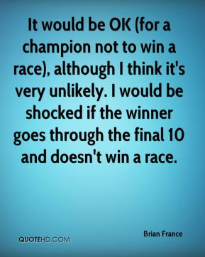 It would be OK (for a champion not to win a race), although I think it's very unlikely. I would be shocked if the winner goes through the final 10 and doesn't win a race.