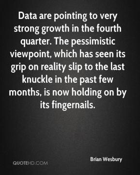 Data are pointing to very strong growth in the fourth quarter. The pessimistic viewpoint, which has seen its grip on reality slip to the last knuckle in the past few months, is now holding on by its fingernails.