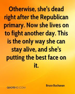 Otherwise, she's dead right after the Republican primary. Now she lives on to fight another day. This is the only way she can stay alive, and she's putting the best face on it.
