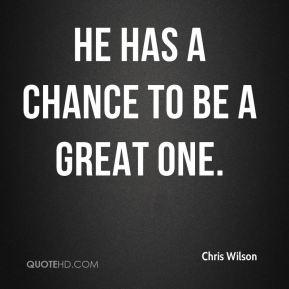 He has a chance to be a great one.