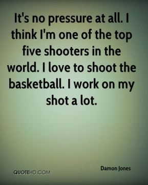 It's no pressure at all. I think I'm one of the top five shooters in the world. I love to shoot the basketball. I work on my shot a lot.