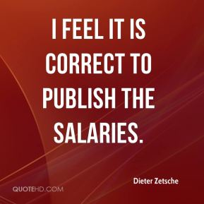 Dieter Zetsche - I feel it is correct to publish the salaries.