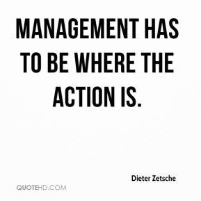 Dieter Zetsche - Management has to be where the action is.