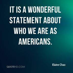 it is a wonderful statement about who we are as Americans.
