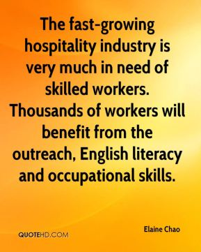 Elaine Chao - The fast-growing hospitality industry is very much in need of skilled workers. Thousands of workers will benefit from the outreach, English literacy and occupational skills.