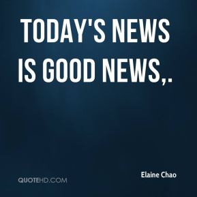 Elaine Chao - Today's news is good news.