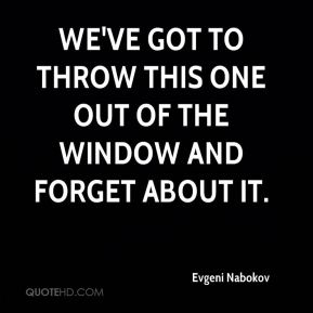 Evgeni Nabokov - We've got to throw this one out of the window and forget about it.