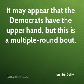 Jennifer Duffy  - It may appear that the Democrats have the upper hand, but this is a multiple-round bout.