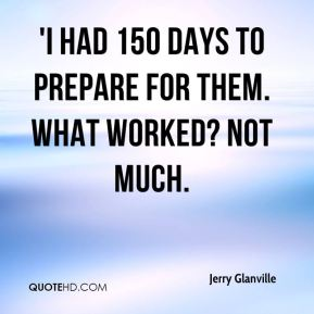 'I had 150 days to prepare for them. What worked? Not much.