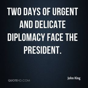 John King  - Two days of urgent and delicate diplomacy face the president.