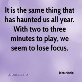 It is the same thing that has haunted us all year. With two to three minutes to play, we seem to lose focus.