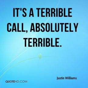 Justin Williams  - It's a terrible call, absolutely terrible.