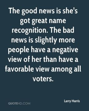The good news is she's got great name recognition. The bad news is slightly more people have a negative view of her than have a favorable view among all voters.
