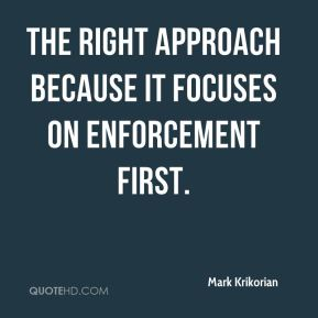 the right approach because it focuses on enforcement first.