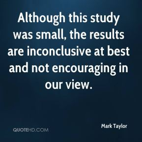 Although this study was small, the results are inconclusive at best and not encouraging in our view.