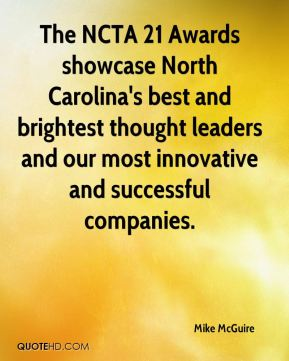 The NCTA 21 Awards showcase North Carolina's best and brightest thought leaders and our most innovative and successful companies.