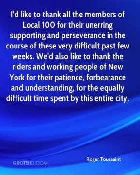 Roger Toussaint  - I'd like to thank all the members of Local 100 for their unerring supporting and perseverance in the course of these very difficult past few weeks. We'd also like to thank the riders and working people of New York for their patience, forbearance and understanding, for the equally difficult time spent by this entire city.