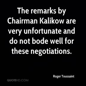 Roger Toussaint  - The remarks by Chairman Kalikow are very unfortunate and do not bode well for these negotiations.