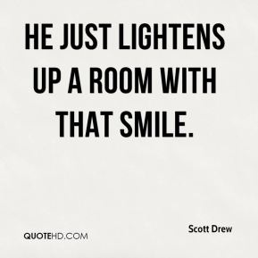 Scott Drew  - He just lightens up a room with that smile.