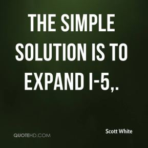The simple solution is to expand I-5.