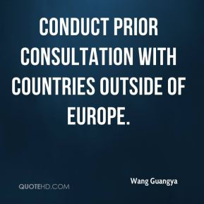 conduct prior consultation with countries outside of Europe.