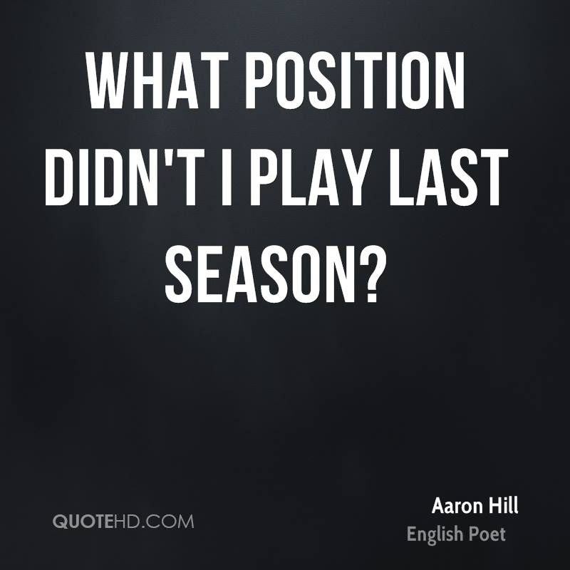 What position didn't I play last season?