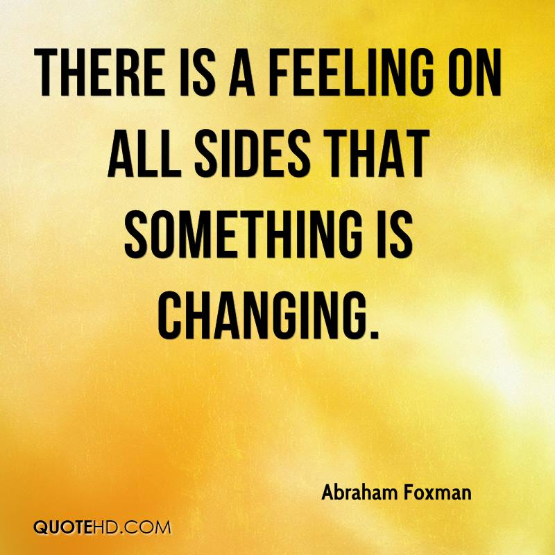 There is a feeling on all sides that something is changing.
