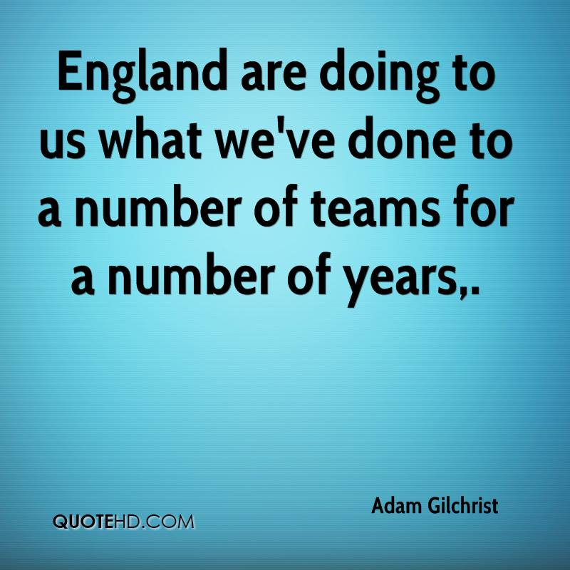 England are doing to us what we've done to a number of teams for a number of years.