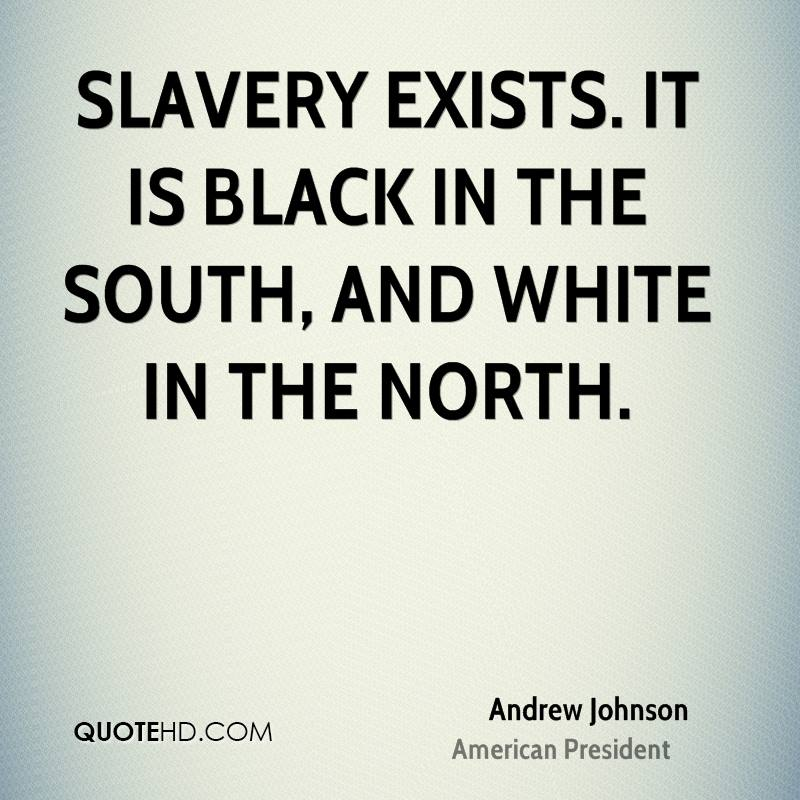 Andrew Johnson Quotes QuoteHD Magnificent Slavery Quotes