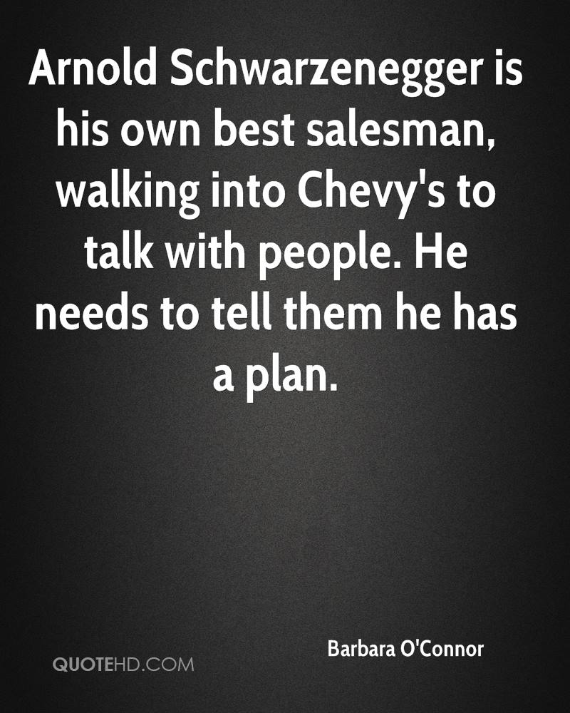 Arnold Schwarzenegger is his own best salesman, walking into Chevy's to talk with people. He needs to tell them he has a plan.